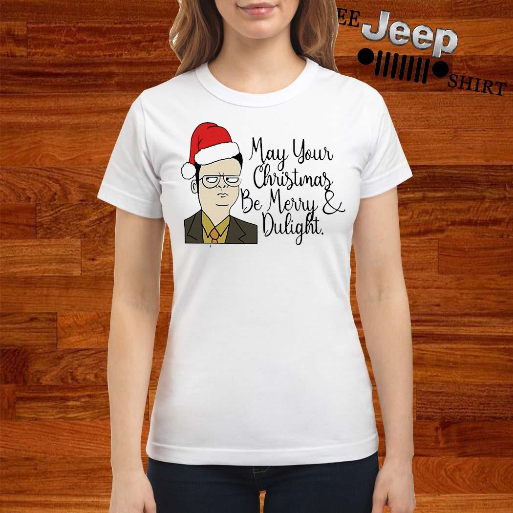 May Your Christmas Be Merry And Dwight Shirt ladies-shirt