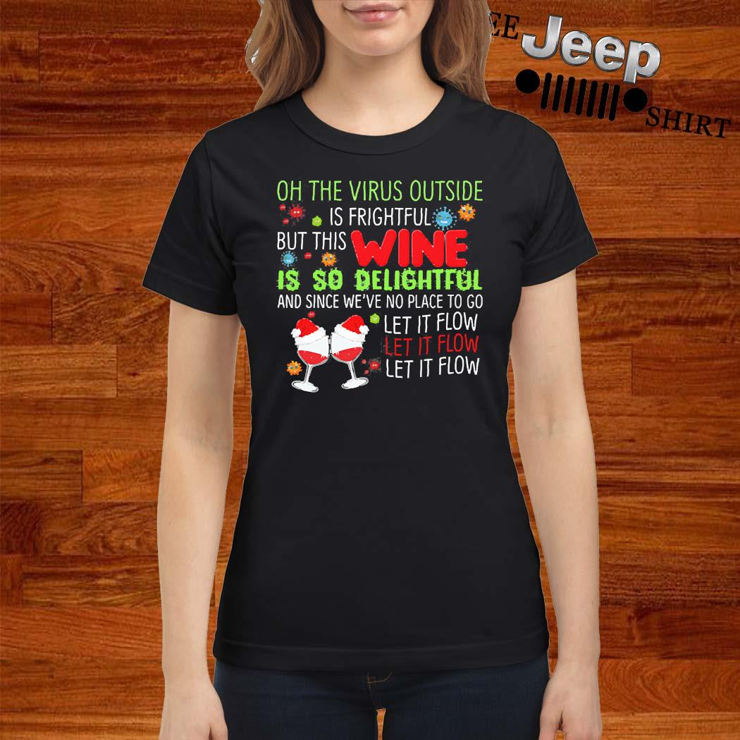 Oh The Virus Outside Is Frightful But The Wine Is So Delightful Christmas Xmas Shirt ladies-shirt