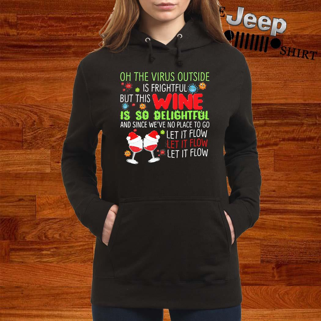 Oh The Virus Outside Is Frightful But The Wine Is So Delightful Christmas Xmas Shirt women-hoodie