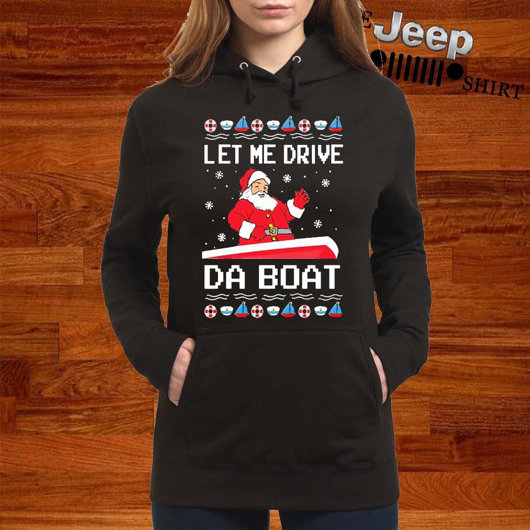 Santa Claus Let Me Drive Da Boat Christmas Shirt women-hoodie