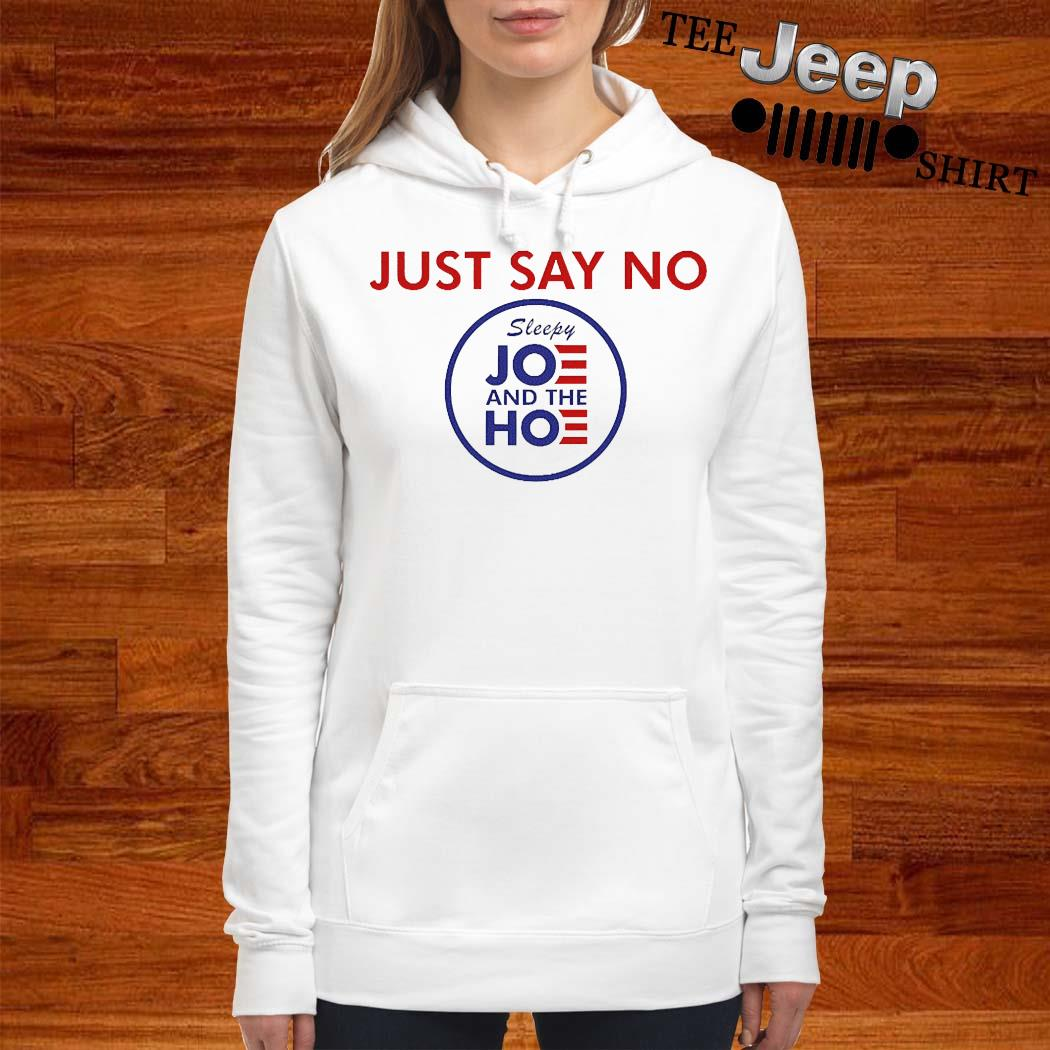 Say No To Joe And The Hoe Shirt women-hoodie