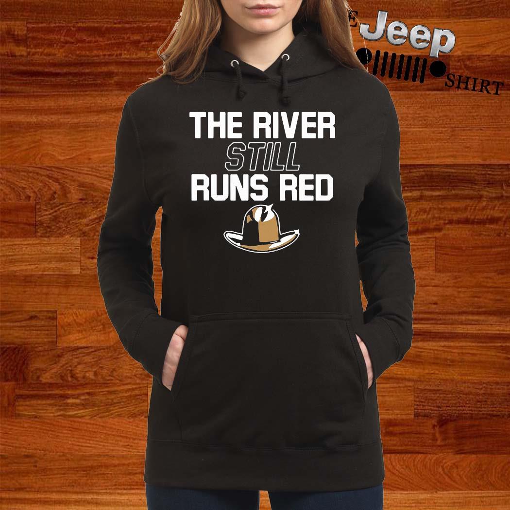The River Still Runs Red Shirt women-hoodie