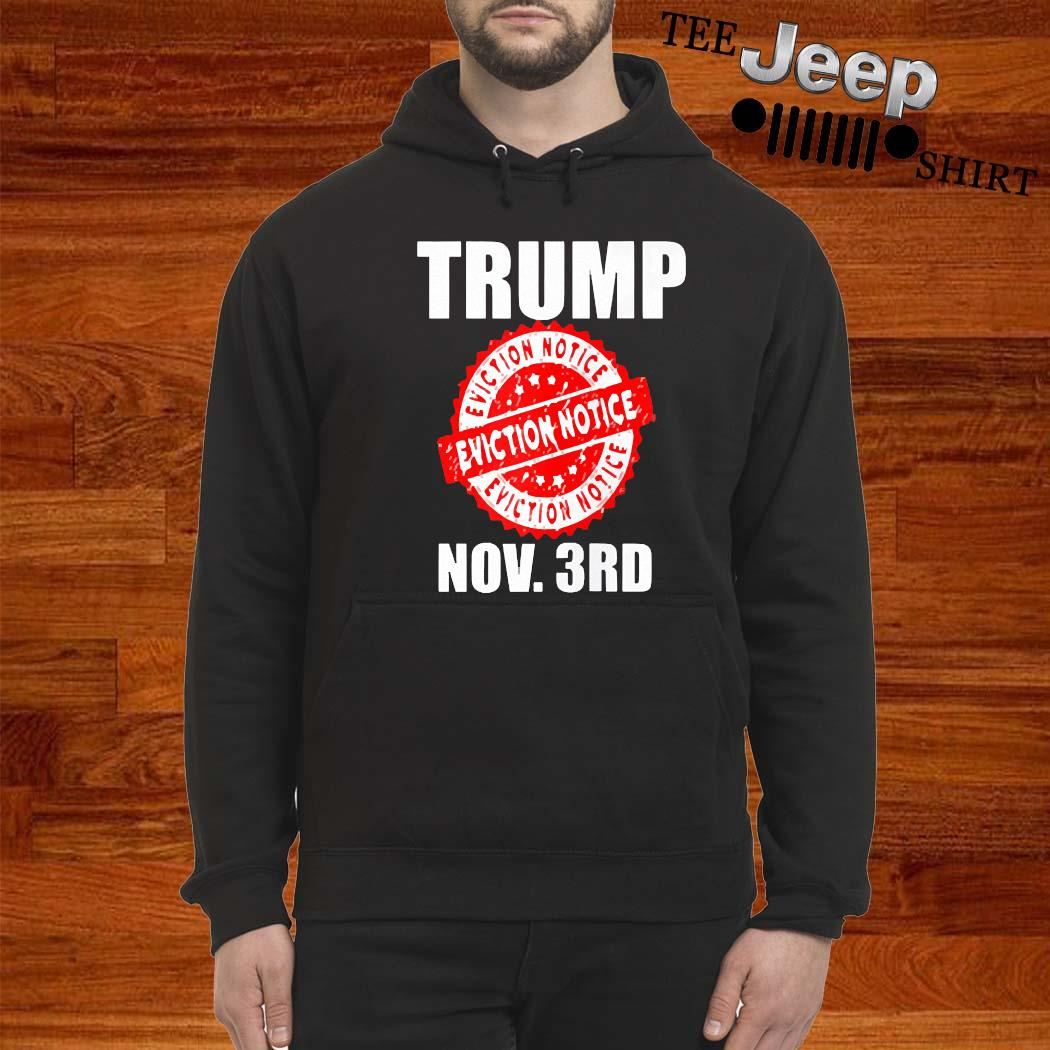 Trump Eviction Notice 2020 Election Day Shirt hoodie