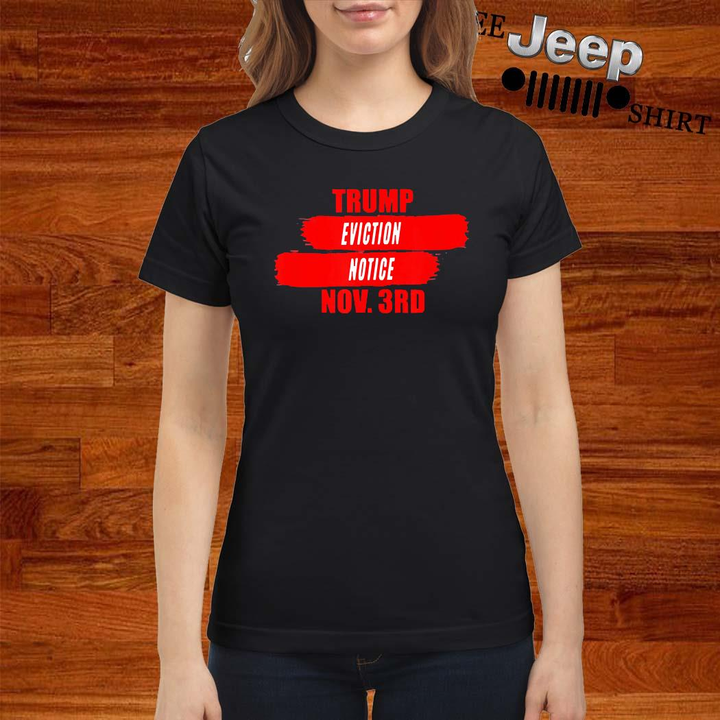 Trump Eviction Notice Nov 3rd Shirt ladies-shirt