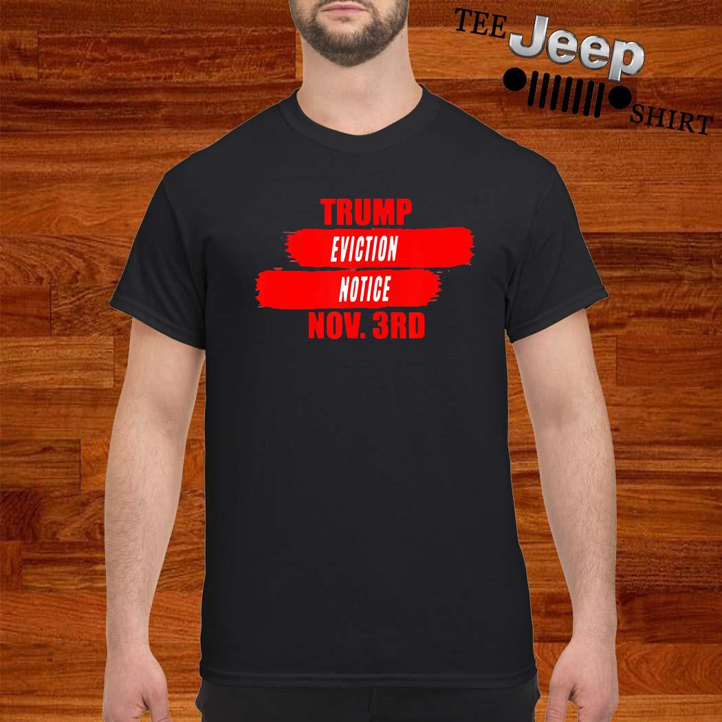 Trump Eviction Notice Nov 3rd Shirt