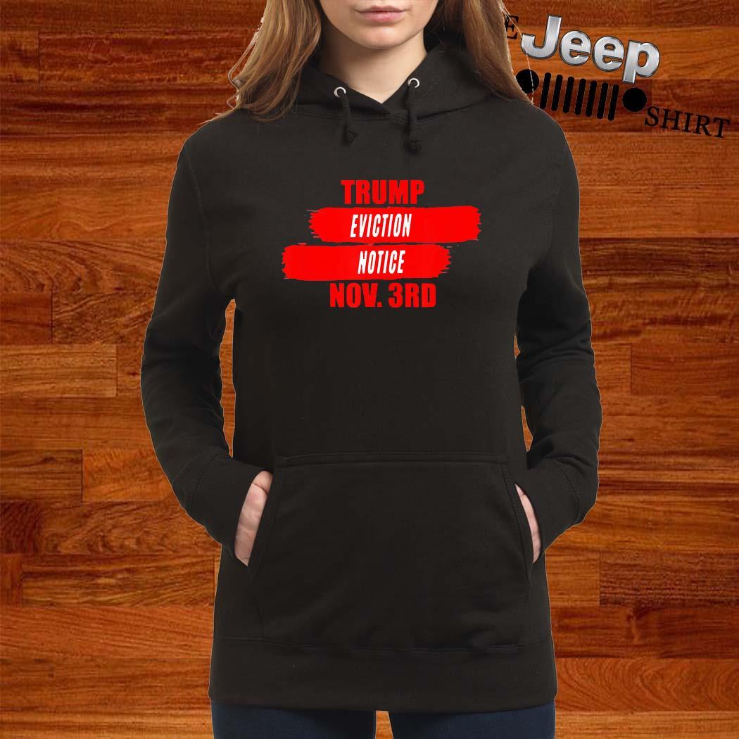 Trump Eviction Notice Nov 3rd Shirt women-hoodie