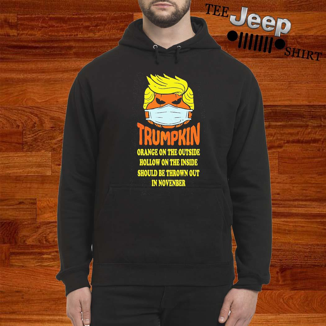 Trumpkin Orange On The Outside Hollow On The Inside Should Shirt hoodie