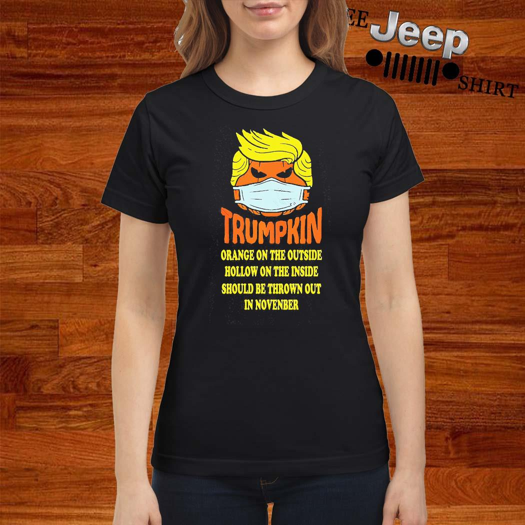 Trumpkin Orange On The Outside Hollow On The Inside Should Shirt ladies-shirt