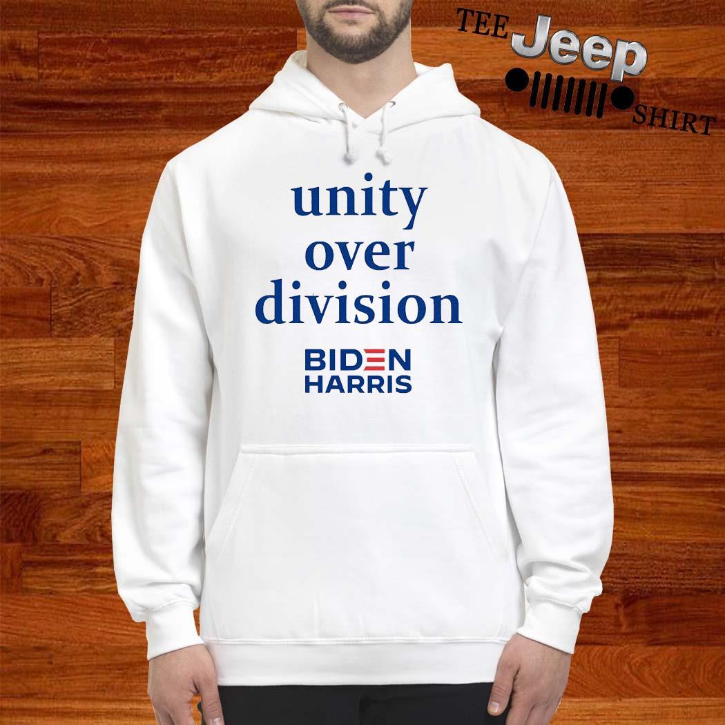 Unity Over Division Biden For President Shirt hoodie