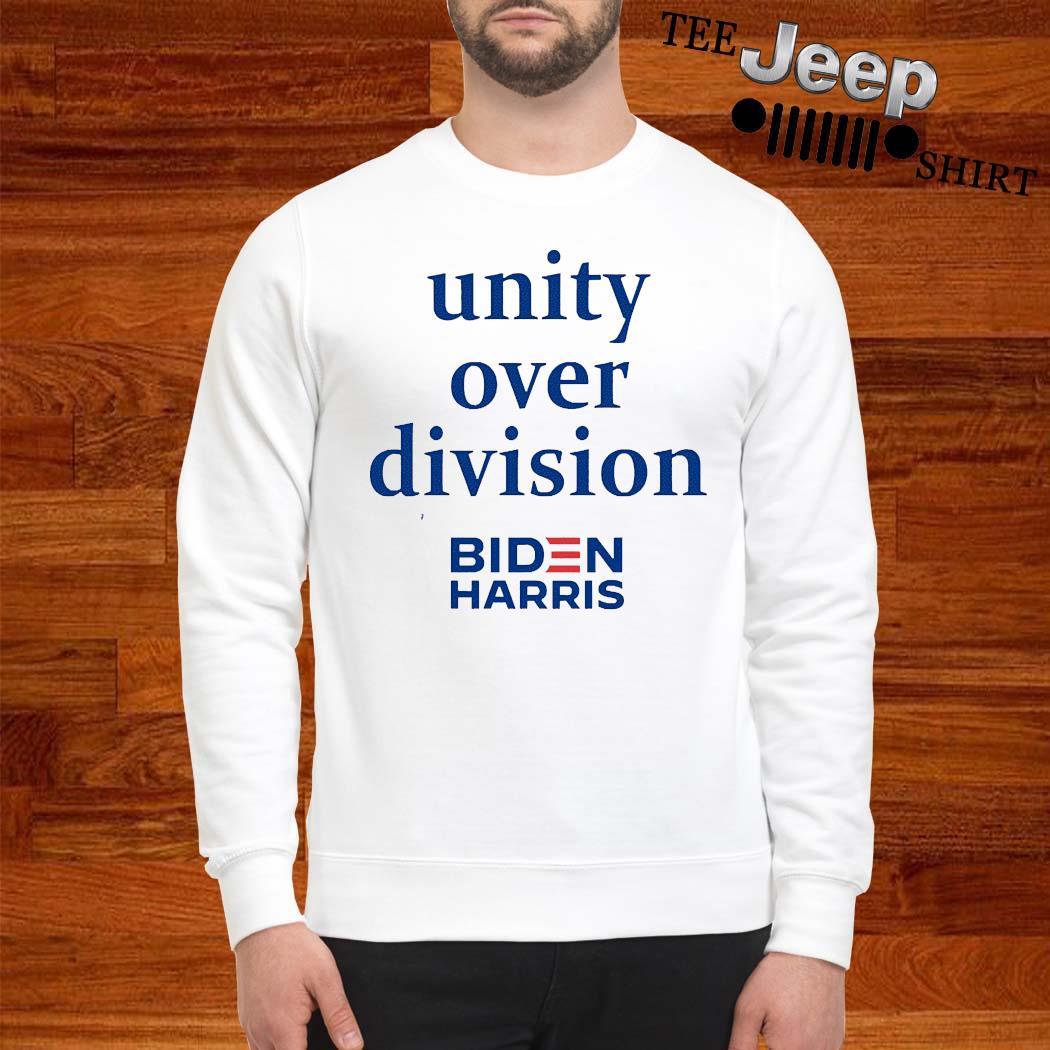 Unity Over Division Biden For President Shirt sweatshirt