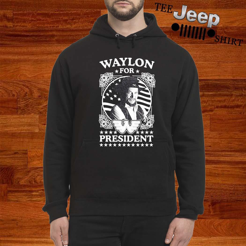 Waylon For President Us Flag Shirt hoodie