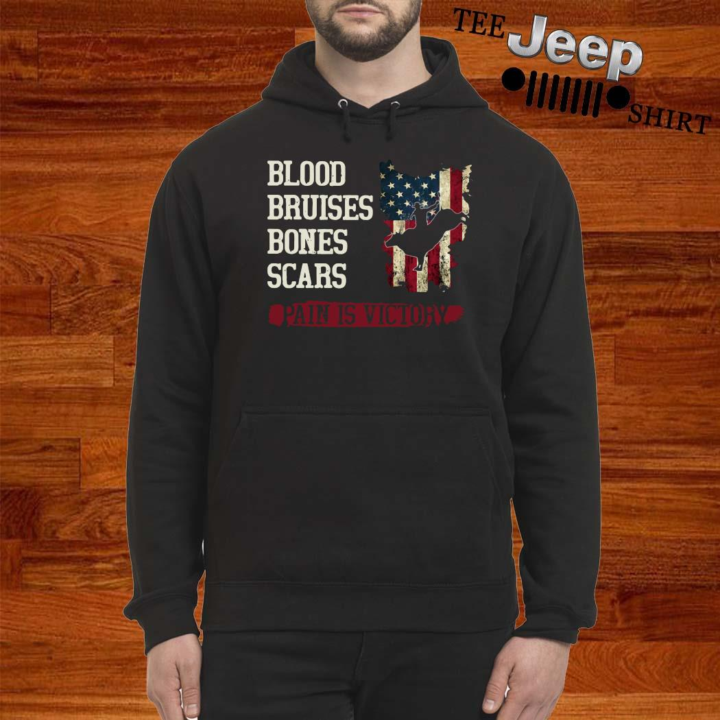 Blood Bruises Bones Scars Pain Is Victory Shirt hoodie