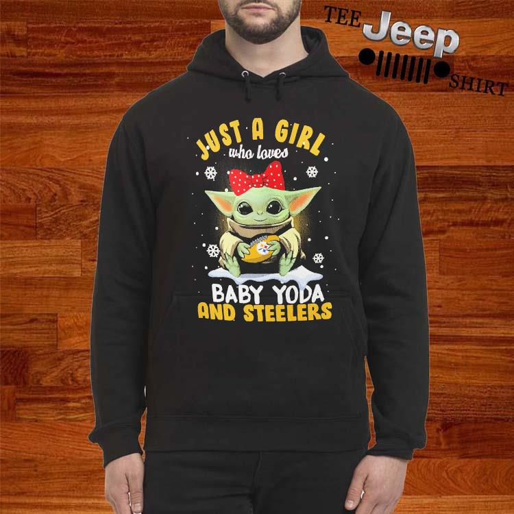 Just A Girl Who Loves Baby Yoda And Steelers Shirt hoodie