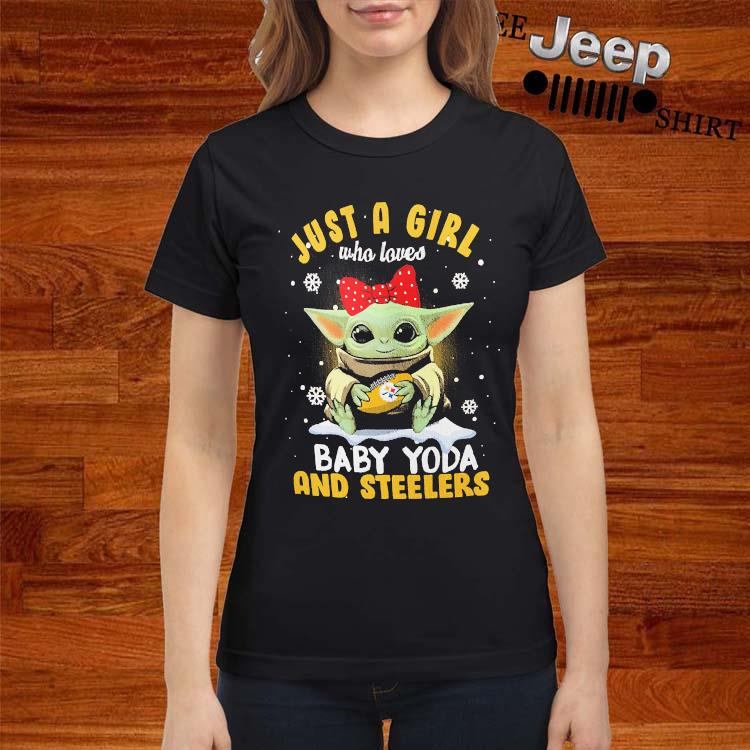 Just A Girl Who Loves Baby Yoda And Steelers Shirt ladies-shirt