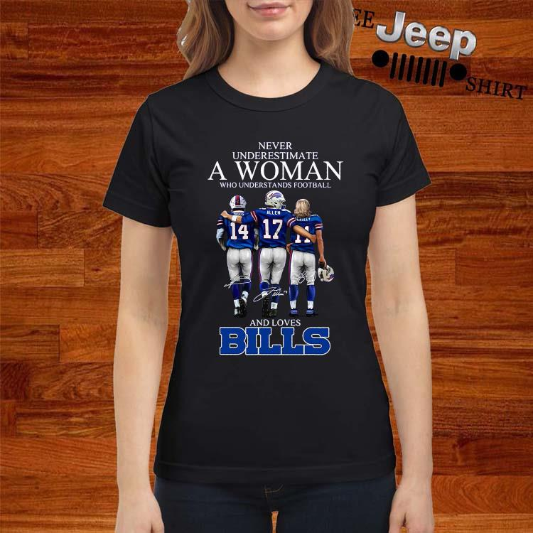Never Underestimate A Woman Who Understands Football And Loves Bills Shirt ladies-shirt